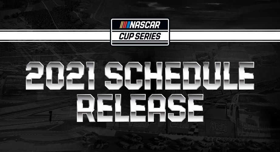 NASCAR's 2021 Cup Series Schedule Features Three New ...